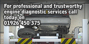 For professional and trustworthy engine diagnostic services call today on 01926 450 375